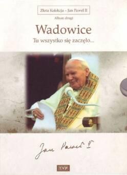 Złota Kolekcja - Jan Paweł II - Album 2 Wadowice