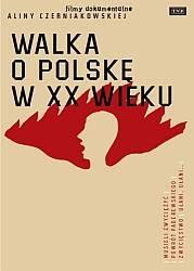 Walka o Polskę w XX w.