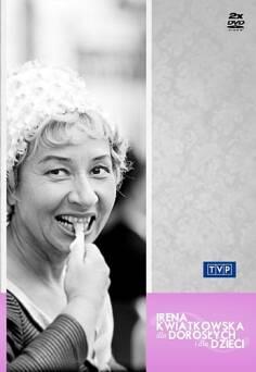 Irena Kwiatkowska - dla dorosłych i dla dzieci