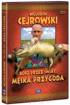 Wojciech Cejrowski. Boso przez świat - Męska przygoda