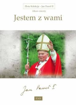 Złota Kolekcja - Jan Paweł II - Album 4 Jestem z wami