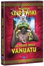 Wojciech Cejrowski. Boso przez świat - Vanuatu