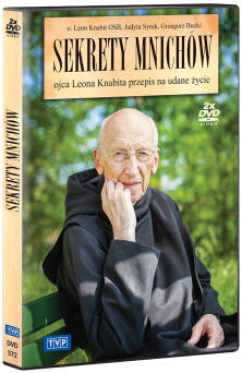 Sekrety mnichów. Ojca Leona Knabita przepis na udane życie
