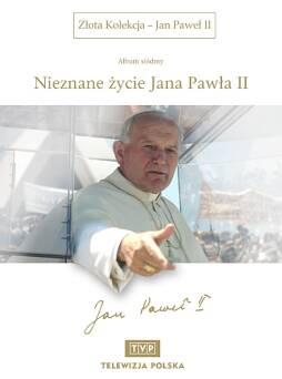 Złota Kolekcja - Jan Paweł II - Album 7 Nieznane życie Jana Pawła II